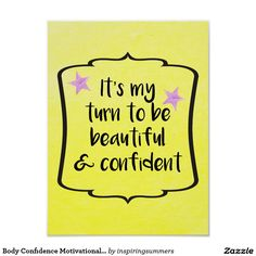 "Body Confidence Motivational Inspirational Quote Poster. Pretty yellow watercolour artwork with an uplifiting affirmation of ""It's my turn to be beautiful and confident. Ideal gift for someone enjoying a healthy eating lifestyle, diet and weightloss success journey"
