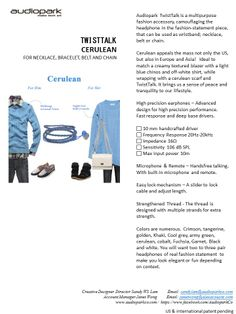 Cerulean appeals the mass not only the US, but also in Europe and Asia!   Ideal to match a creamy textured blazer with a light blue chinos and off-white shirt, while wrapping with a cerulean scarf and TwistTalk. It brings us a sense of peace and tranquility to our lifestyle.  Easy lock mechanism – A slider to lock cable and adjust length.  Strengthened Thread - The thread is designed with multiple strands for extra strength.