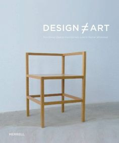 Design Art: Functional Objects from Donald Judd to Rachel Whiteread