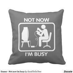 Gamer - Not now Im busy Throw Pillow