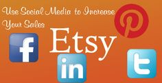 How To Use Social Media To Increase Your Etsy Shop Sales