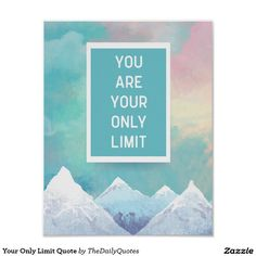 """You Are Your Only Limit"" Quote Motivational Poster"