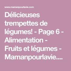 Délicieuses trempettes de légumes! - Page 6 - Alimentation - Fruits et légumes - Mamanpourlavie.com