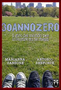 """""""30annozero – Il giro del mondo per investire su se stessi"""" di Marianna Sansone e Antonio Benforte  #Uscite2015 #Novità #NativiDigitaliEdizioni"""