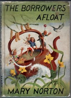 Mary Norton - The Borrowers Afloat Vintage Book Covers, Vintage Children's Books, I Love Books, Good Books, Book Illustration, Illustrations, Book Projects, Book Reader, Thing 1