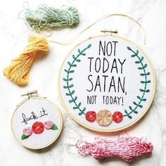 "actually got both hoops ready to ship!! only two more ""not today Satan"" hoops to stitch before I can get back to pattern making."