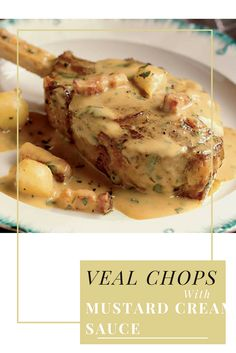 """Veal Chops with Mustard Cream Sauce (""""The Country Cooking of France"""") (Anne Willan) Most Influential Women in Food, Veal Recipes, Cutlets Recipes, Wine Recipes, Cooking Recipes, Meatloaf Recipes, Mustard Cream Sauce, Mustard Recipe, Cooking Wine, Gourmet"""