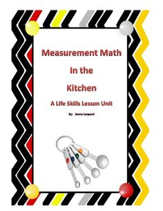 Measurement Math In the Kitchen: Life Skills Unit Special Ed - Guided Math Lesson   Measurements in the Kitchen  Great for Special Education Students of all levels. Great measurement reinforcement. Fun and user friendly.    *Learning Focused Lesson Plan included  *Printable worksheets to reinforce matching the correct measuring tool with the recipe.   *Recipe template for internet web search. Use different recipes the kids can choose and use the template for adding generalization to the ...
