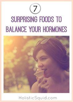 7 Surprising Foods to Balance Your Hormones - Holistic Squid