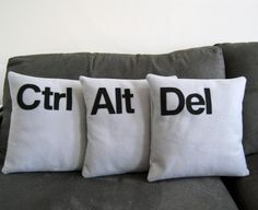Ctrl - Alt - Del Three Pillow Set- Geeks Need Pillows Too- Made with Eco-Felt Pillow Talk, Pillow Set, Pillow Covers, Pillow Fight, Pillow Room, Startup Office, Sweet Home, Bill Gates, Decoration