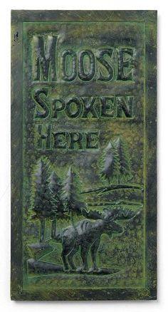 Moose Spoken Here Sign