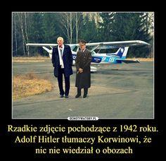 Rzadkie zdjęcie pochodzące z 1942 roku. Adolf Hitler tłumaczy Korwinowi, że  nic nie wiedział o obozach Stupid Funny Memes, Wtf Funny, Life Humor, Man Humor, More Than Words, Best Memes, Funny Photos, Haha, Jokes