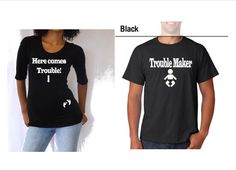 "Gift Set mom and dad to be Shirt, ""Here Comes Trouble"" and ""Trouble Maker"" Choose your size."