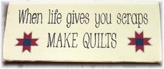 When life gives you scraps make quilts by woodsignsbypatti on Etsy, $12.50