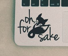 Oh For Fox Sake Decal /Car Window Decal/ Laptop by OneCraftyMisfit                                                                                                                                                                                 More