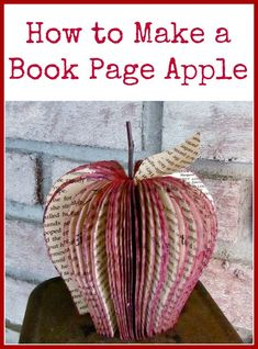 Make this book page apple using a small paperback book! This would be a great back-to-school gift for a new teacher! #hymnsandverses #book #bookdiy #bookproject #repurposed #papercraft #apple #diy #bookpage