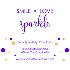 Wow, it has been a while since I have posted a new blog. The holidays had me busy with family, friends, festivities and meeting so many more of you! It was an amazing time and it goes by way too fast. So, of course I need to keep the good vibes going with officially launching a new Sparklefly Candle monthly giveaway!If you recently purchased or received a Sparklefly Scented Candle or Sparkle Stone, you would have received one of these cards. On one side there is an inspirational quote and…