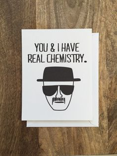 "Breaking Bad ""You & I Have Real Chemistry"" romantic card"