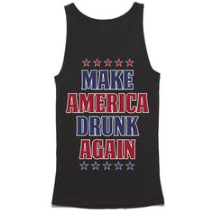 About Make America Drunk Again Tank Top This tank top is Made To Order, we print one by one so we can control the quality. We use DTG Technology to print Make America Drunk Again Tank Top Fourth Of July Quotes, Fourth Of July Shirts, 4th Of July Outfits, July 4th, Custom Birthday Shirts, Personalized Birthday Shirts, Personalized Gifts For Dad, Beer Shirts, Cool Shirts