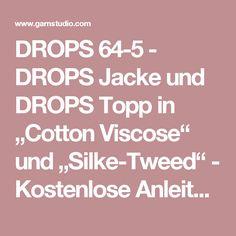 """DROPS 64-5 - DROPS Jacke und DROPS Topp in """"Cotton Viscose"""" und """"Silke-Tweed"""" - Kostenlose Anleitungen von DROPS Design"""