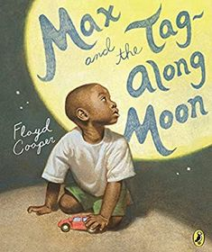 Max and the Tag-Along Moon: Cooper, Floyd, Cooper, Floyd: 9780147515469: Amazon.com: Books