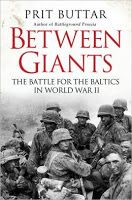 Prit Buttar's 'Between Giants' is his brilliant follow-up to the critically-acclaimed debut 'Battleground', with his trademark interviews, original research and analysis, Prit describes the history of the Baltic States during the second world war.