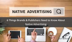 6 Things Brands & Publishers Must Know About Native Advertising  Caitlin Burgess