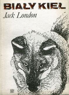 """""""Biały kieł"""" Jack London Translated by Anna Przedpełska-Trzeciakowska Cover by Kazimierz Hałajkiewicz Published by Wydawnictwo Iskry 1978"""