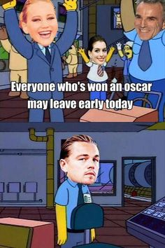 I don't know why I think Leo not having an Oscar is so funny. Maybe because I think it's so absurd? I dunno, but I just laughed real hard.