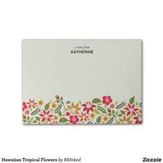 Hawaiian Tropical Flowers - Personalized Sticky Note Pad - http://www.zazzle.com/k8inked*  #flowers #tropical #office #gift #stationery