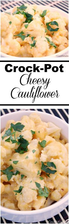 Crock-Pot Cheesy Cauliflower - Make a yummy side dish that the whole family will love with this easy recipe for Slow Cooker Cheesy Cauliflower! Perfect for special occasions or everyday! | CrockPotLadies.com via @CrockPotLadies