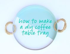 how to make a diy coffee table tray