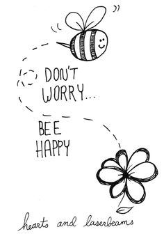 Cute Don't Worry, Bee Happy illustration by Hearts and Laserbeams - http://www.heartsandlaserbeams.com