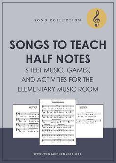 Songs to Teach Half Notes
