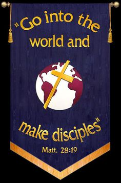 Go into the world and make disciples - Matt - Missions Banner - Christian Banners for Praise and Worship Christian Bulletin Boards, Church Bulletin Boards, Church Banners Designs, Church Design, My Church, Church Logo, Black Church, Praise And Worship, Praise Dance