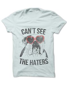 """Can't See The Haters"" English Bulldog Women's Basic T-Shirt"