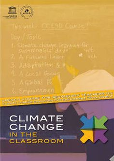 The first online learning course on Climate Change for the Secondary Teachers is now available. This innovative training kit, entitled UNESCO Course for Secondary Teachers on Climate Change Education for Sustainable Development (CCESD) is designed to give teachers confidence, through a series of six-day programmes, to help young people understand the causes and consequences of climate change today.