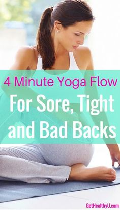 4 Minute yoga flow for sore, tight and bad backs