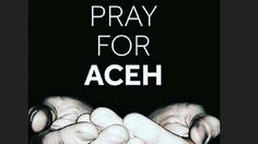 Pray For ACEH 07/12