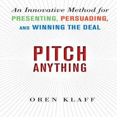 Pitch Anything: An Innovative Method for Presenting, Persuading, and Winning the Deal McGraw-Hill Education http://www.amazon.com/dp/B00B4FAMR6/ref=cm_sw_r_pi_dp_gFg3vb0327FXY