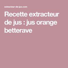 Recette extracteur de jus : jus orange betterave