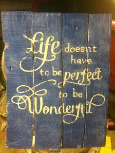 Items similar to Life Doesn't Have To Be Perfect To Be Wonderful Reclaimed Wooden Pallet Sign on Etsy Wooden Pallet Signs, Wooden Pallet Projects, Wooden Pallet Furniture, Pallet Crafts, Pallet Art, Wooden Pallets, Wood Crafts, Pallet Ideas, Pallet Fence