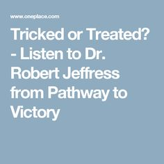 Tricked or Treated? - Listen to Dr. Robert Jeffress from Pathway to Victory