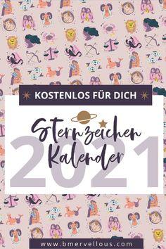Dein gratis Kalender für 2021 mit Sternzeichen Motiven, druckerfreundlich, schlicht und schön!