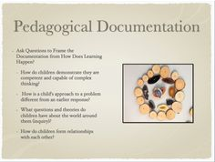 Pedagogical Documentation.  Why? When? Who? What? Where? How? Diane Kashin, PHD