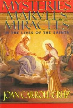 Mysteries Marvels Miracles: In the Lives of the Saints: Mysteries Marvels Miracles