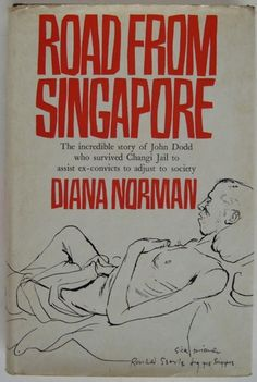 History, Biography, Changi Jail. Road From Singapore by Diana Norman, 1970.