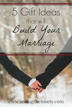 Want a Christmas gift that will last? Check out this list of gifts that will build your marriage!