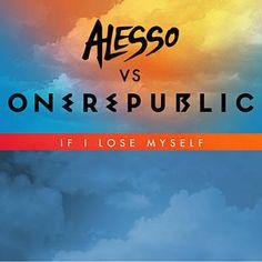 If I Lose Myself - One Republic & Alesso