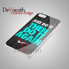 Just Do It Then Do It Again - iPhone 4/4s/5 Case - Samsung Galaxy S3/S4 Case - Black or White by DeVomith on Etsy